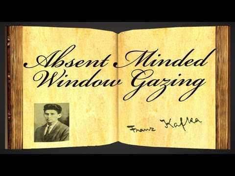 Pearls Of Wisdom - Absent Minded Window Gazing by Franz Kafka - Parable