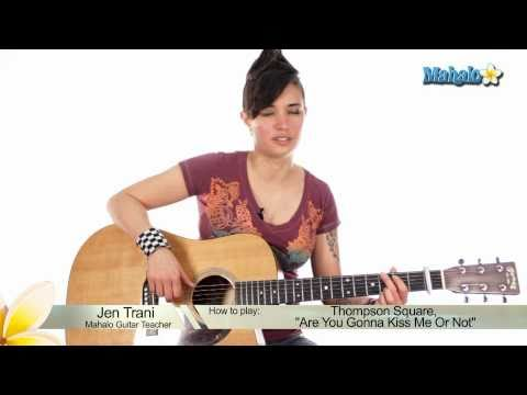 "How to Play ""Are You Gonna Kiss Me Or Not"" by Thompson Square on Guitar"