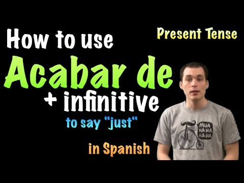 02 Spanish Lesson - Acabar de + infinitive