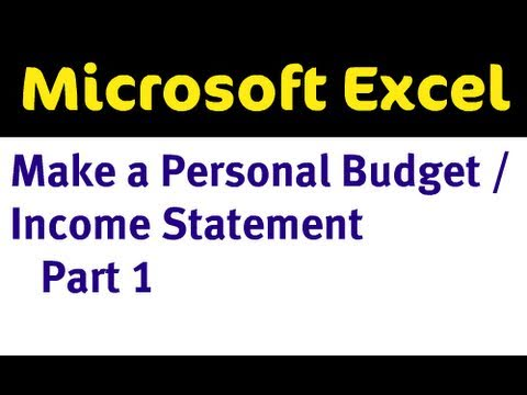 Use Excel to Make a Personal Budget / Income Statement Part 1 of 4