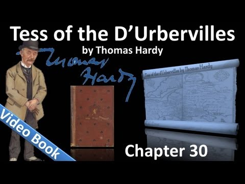Chapter 30 - Tess of the d'Urbervilles by Thomas Hardy