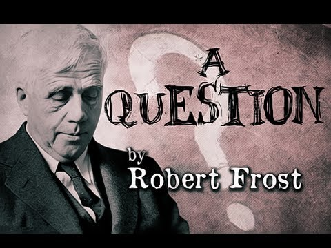 Pearls Of Wisdom - A Question by Robert Frost - Poetry Reading