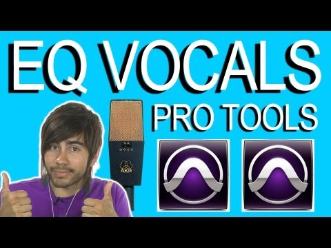 EQ Vocals - Pro Tools 9