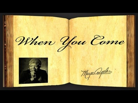 Pearls Of Wisdom - When You Come by Maya Angelou - Poetry Reading