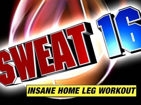 "Insane Home Leg Workout - The NCAA ""Sweat 16"" Leg Workout"