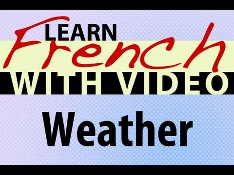 Learn French with Videos - Weather