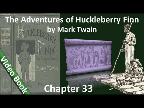 Chapter 33 - The Adventures of Huckleberry Finn by Mark Twain