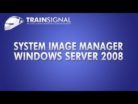 Windows Server 2008 - Windows System Image Manager