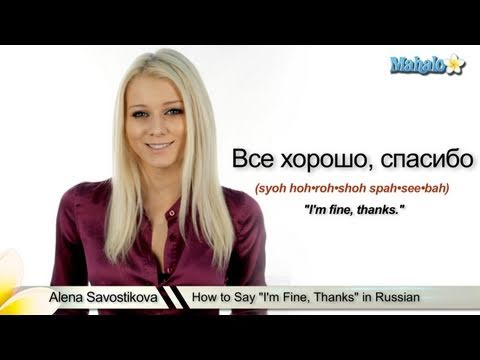 "How to Say ""I'm Fine Thanks"" in Russian"