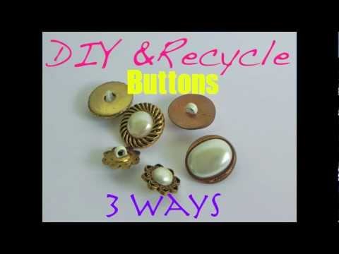 DIY & Recycle Buttons: 3 Ways
