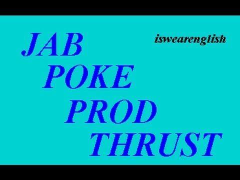 Poke - Jab - Thrust - Prod - The Difference - ESL British English Pronunciation