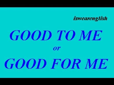 Good TO ME or good FOR ME  - The Difference - ESL British English Pronunciation