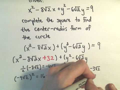 Finding the Center-Radius Form of a Circle by Completing the Square - Example 2
