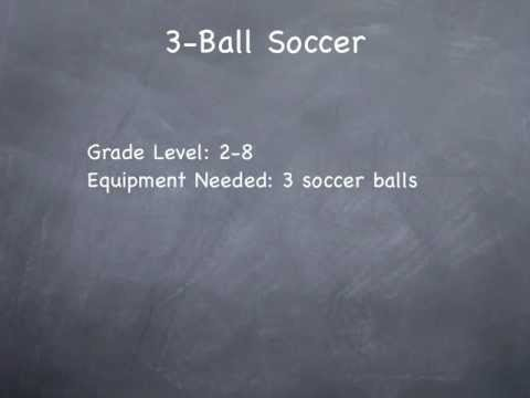 Physical Education Games - 3-Ball Soccer