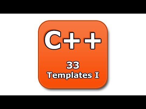 C++ Tutorial - 33 - Templates I