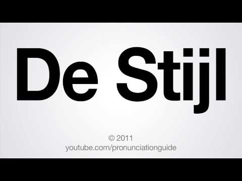 How to Pronounce De Stijl