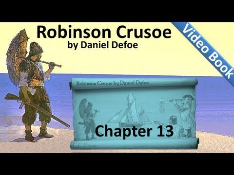Chapter 13 - The Life and Adventures of Robinson Crusoe by Daniel Defoe