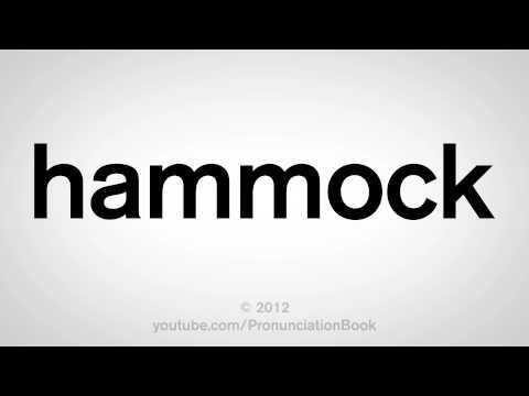 How to Pronounce Hammock