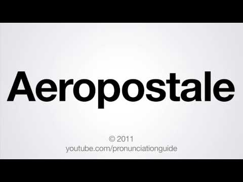How to Pronounce Aeropostale