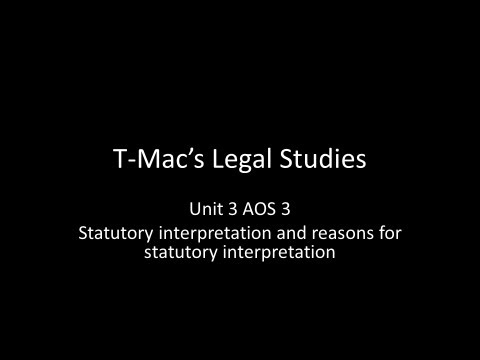 VCE Legal Studies - Unit 3 AOS3 - Statutory interpretation and reasons for statutory interpretation