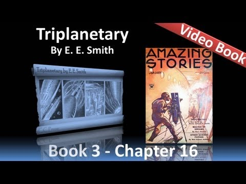 Chapter 16 - Triplanetary by E. E. Smith