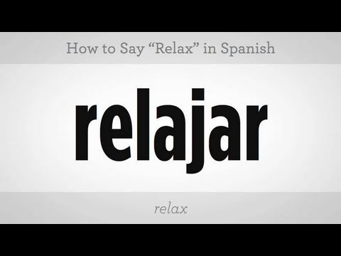 "How to Say ""Relax"" in Spanish"
