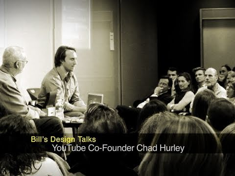 Bill's Design Talks: YouTube Co-Founder Chad Hurley