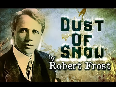Pearls Of Wisdom - Dust Of Snow by Robert Frost - Poetry Reading