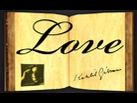 Pearls Of Wisdom - Love by Khalil Gibran - Poetic Essay