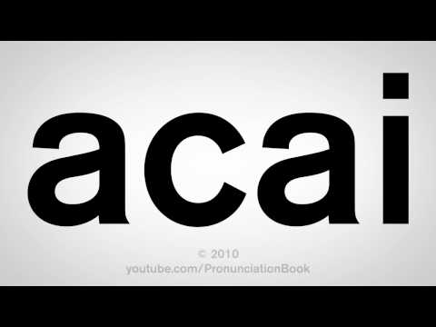 How To Pronounce Acai