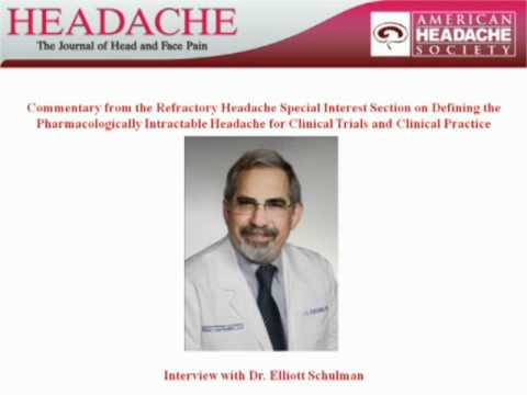 Defining the Pharmacologically Intractable Headache : Interview with Dr. Schulman