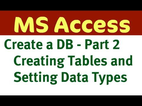 Creating Access Database - Part 2 (Creating Tables)