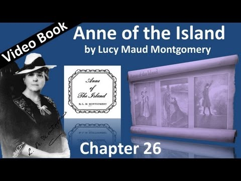 Chapter 26 - Anne of the Island by Lucy Maud Montgomery