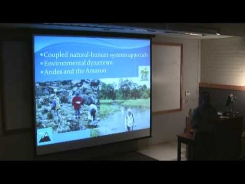 Environmental Change in the Western Amazon - Dr. Kenneth Young 1 of 6