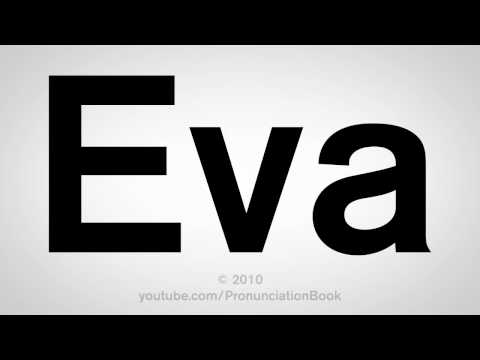 How To Pronounce Eva