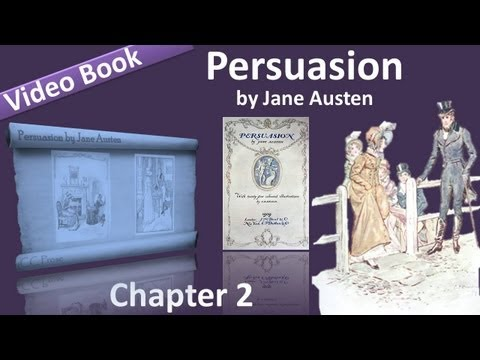Chapter 02 - Persuasion by Jane Austen