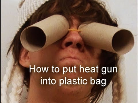 How to put heat gun into plastic bag - How To Do Anything TV video