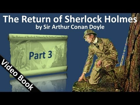 Part 3 - The Return of Sherlock Holmes Audiobook by Sir Arthur Conan Doyle (Adventures 06-08)
