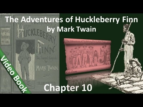 Chapter 10 - The Adventures of Huckleberry Finn by Mark Twain