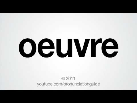 How to Pronounce Oeuvre