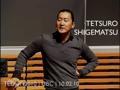 TEDxTerrytalks 2010 - Tetsuro Shigematsu - The Awesomeness of Your Contradictions