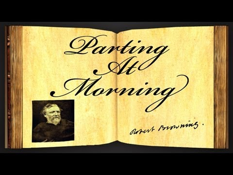 Parting At Morning by Robert Browning - Poetry Reading