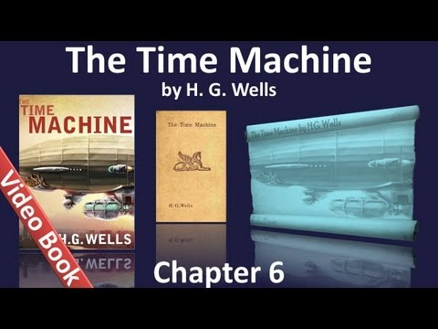 Chapter 06 - The Time Machine by H. G. Wells