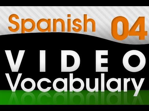 Learn Spanish - Video Vocabulary #4
