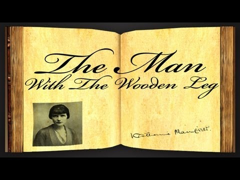 The Man With The Wooden Leg by Katherine Mansfield - Poetry Reading