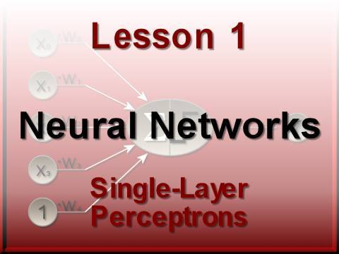 Neural Networks Lesson 1: Single-Layer Perceptrons