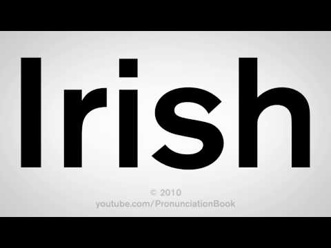 How To Pronounce Irish