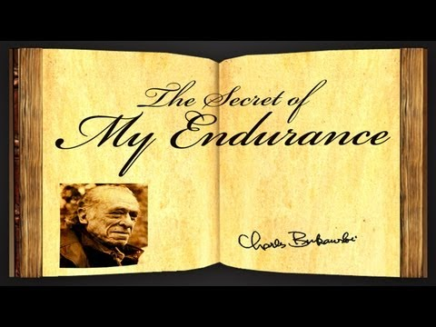 Pearls Of Wisdom - The Secret of My Endurance by Charles Bukowski - Poetry Reading