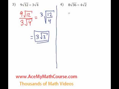 Multiplying and Dividing Radicals - Questions #3-4