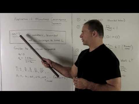 Sequences 4 - Example of Monotone Convergence Theorem